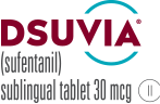 DSUVIA™ (sufentanil sublingual tablet 30 mcg)
